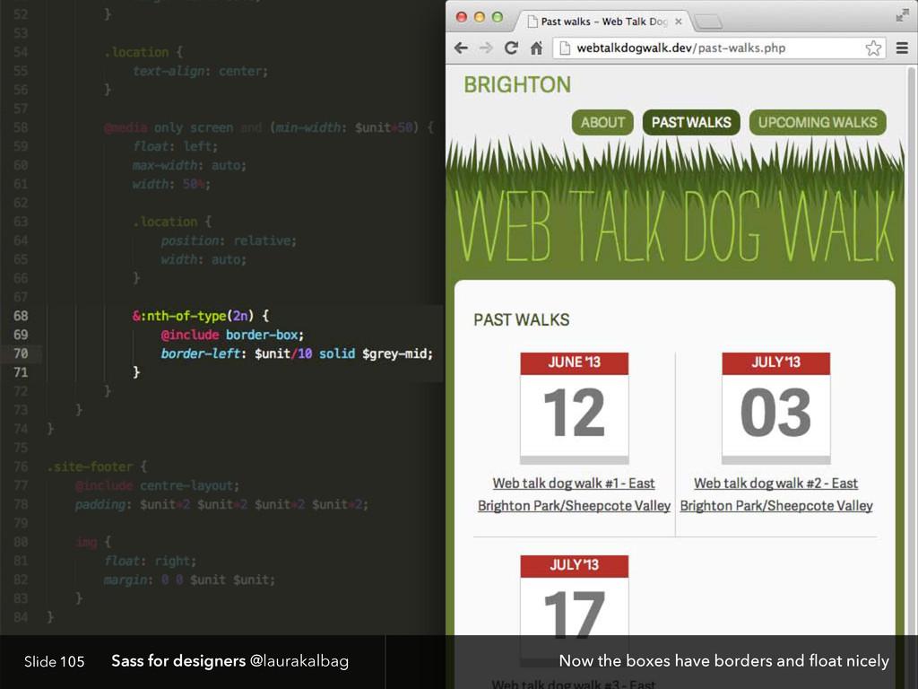 Slide Sass for designers @laurakalbag 105 Now t...