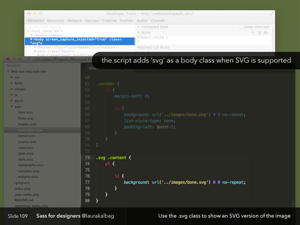 Slide Sass for designers @laurakalbag 109 Use t...