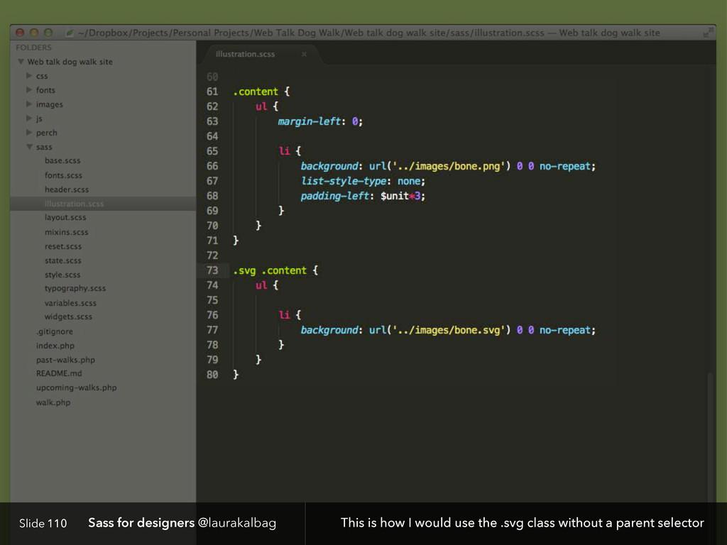 Slide Sass for designers @laurakalbag 110 This ...