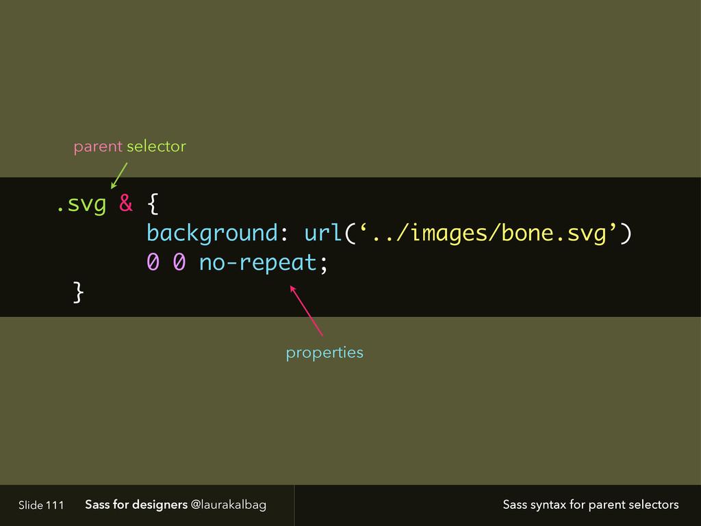 Slide Sass for designers @laurakalbag 111 Sass ...