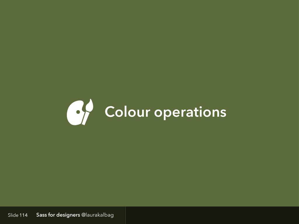 Slide Sass for designers @laurakalbag Colour op...