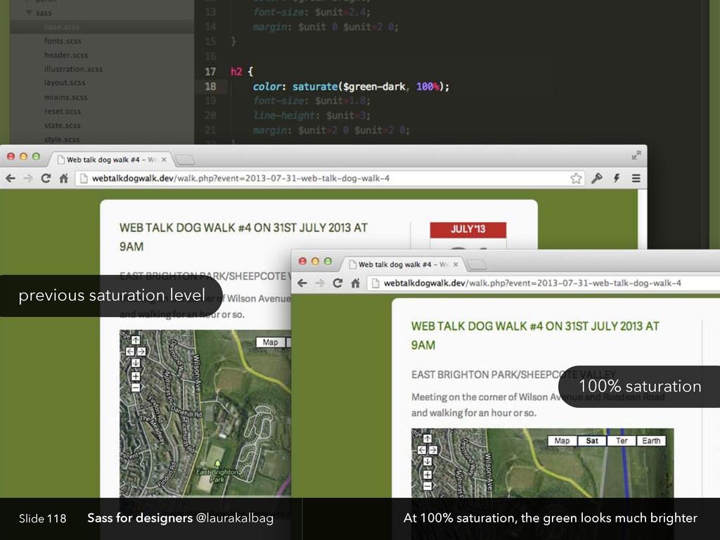 Slide Sass for designers @laurakalbag 118 At 10...