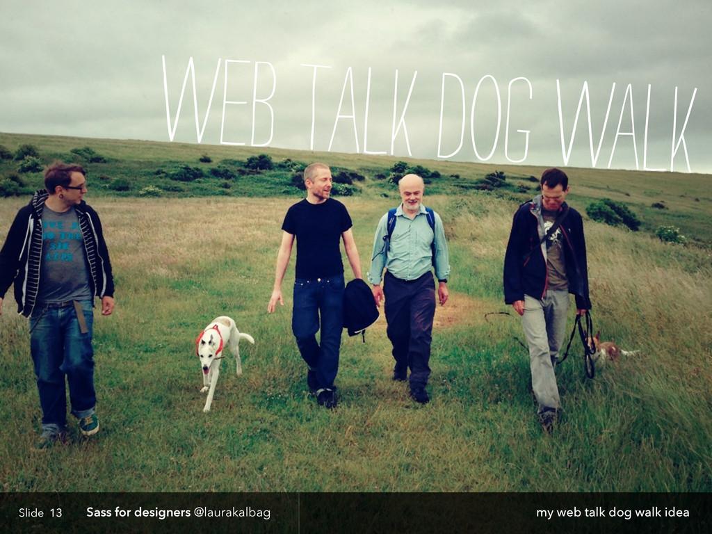 Slide Sass for designers @laurakalbag 13 web ta...
