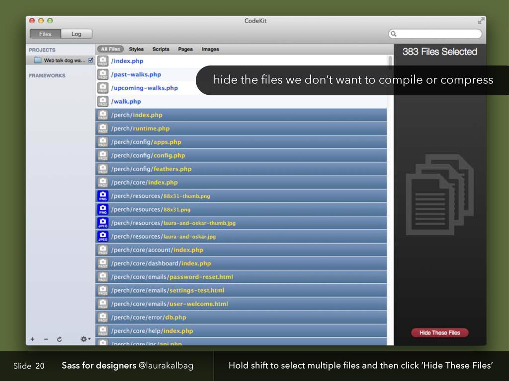 Slide Sass for designers @laurakalbag 20 Hold s...