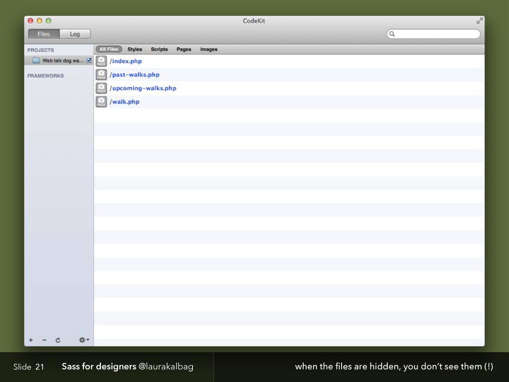 Slide Sass for designers @laurakalbag 21 when t...