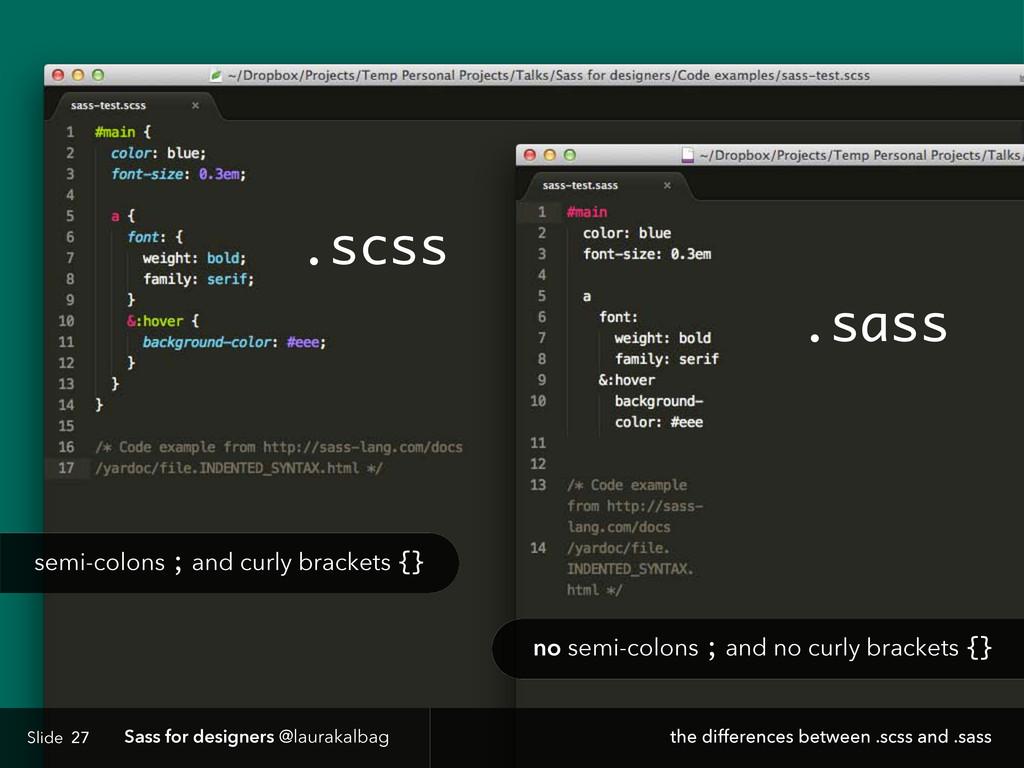 Slide Sass for designers @laurakalbag 27 .scss ...