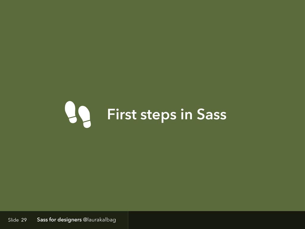 Slide Sass for designers @laurakalbag First ste...