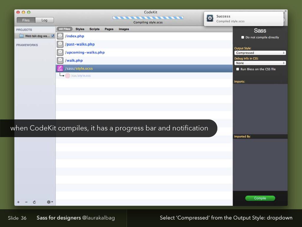 Slide Sass for designers @laurakalbag 36 Select...