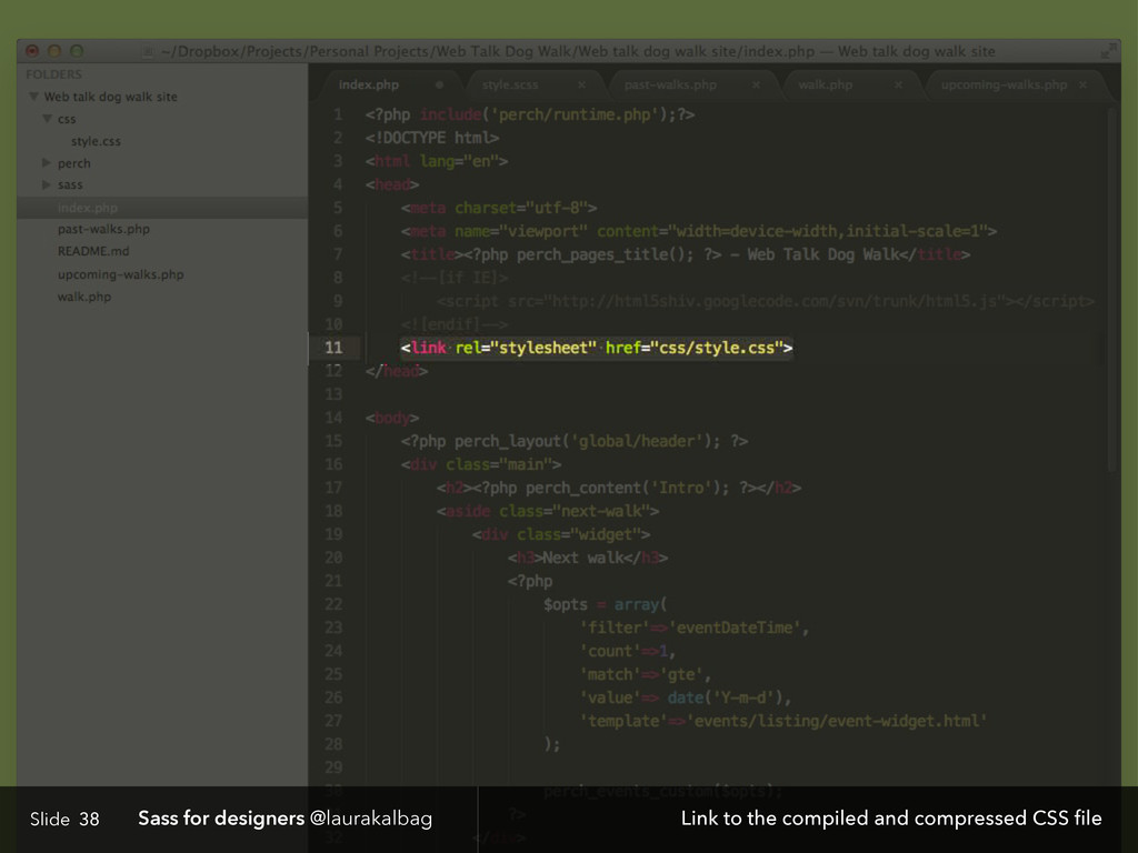 Slide Sass for designers @laurakalbag 38 Link t...