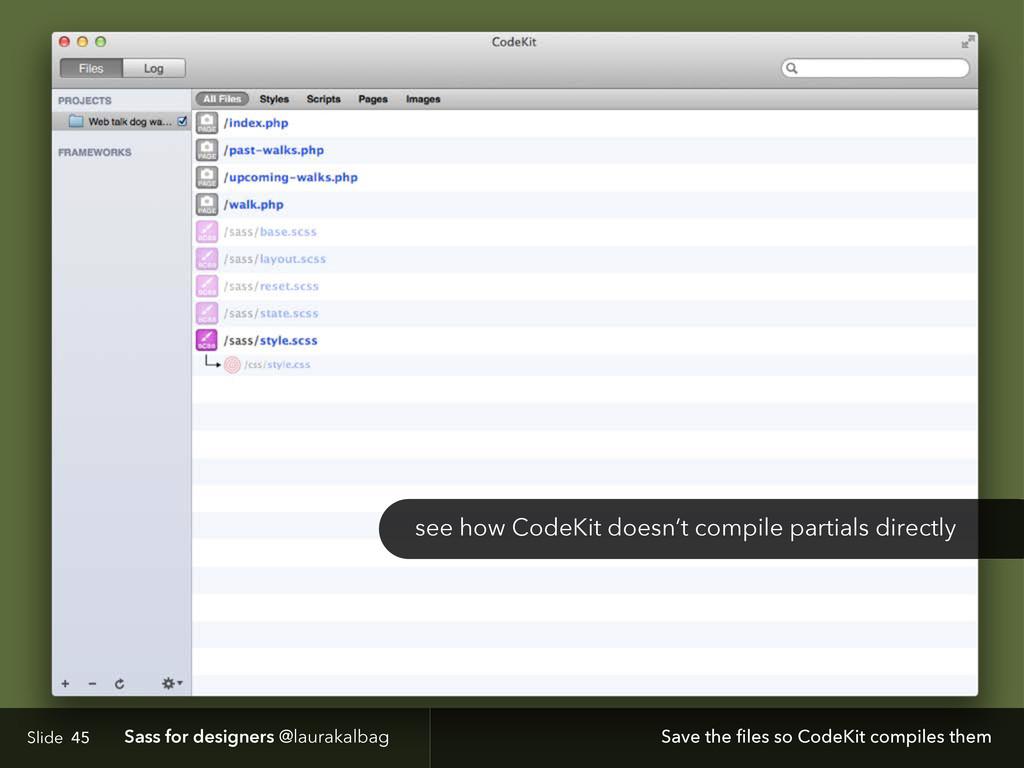 Slide Sass for designers @laurakalbag 45 see ho...
