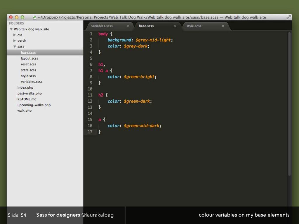 Slide Sass for designers @laurakalbag 54 colour...