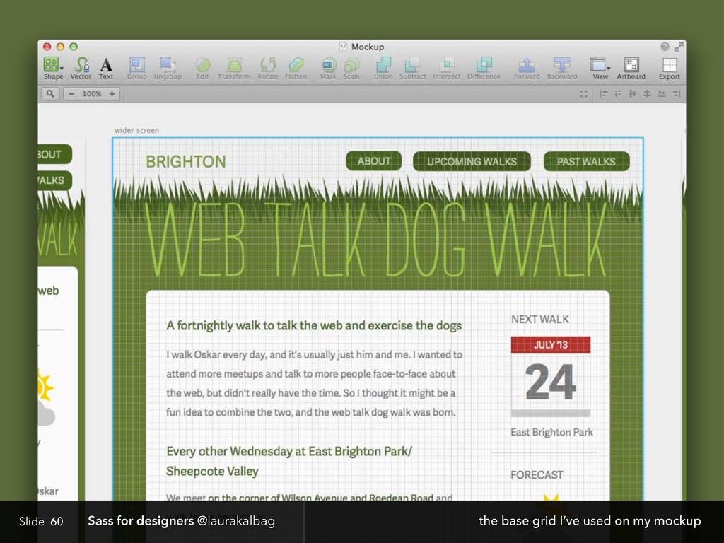 Slide Sass for designers @laurakalbag 60 the ba...
