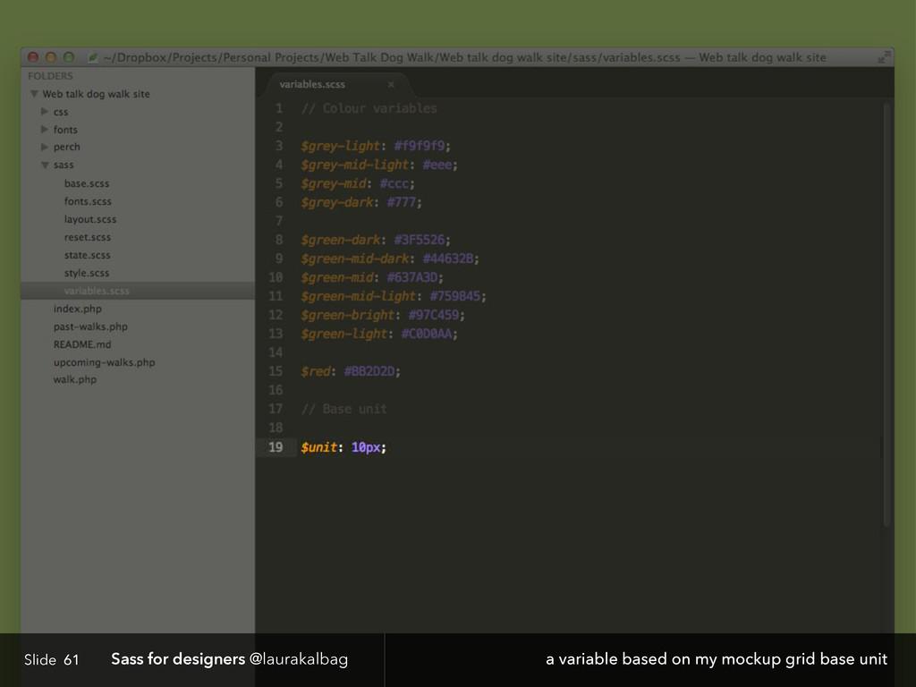 Slide Sass for designers @laurakalbag 61 a vari...