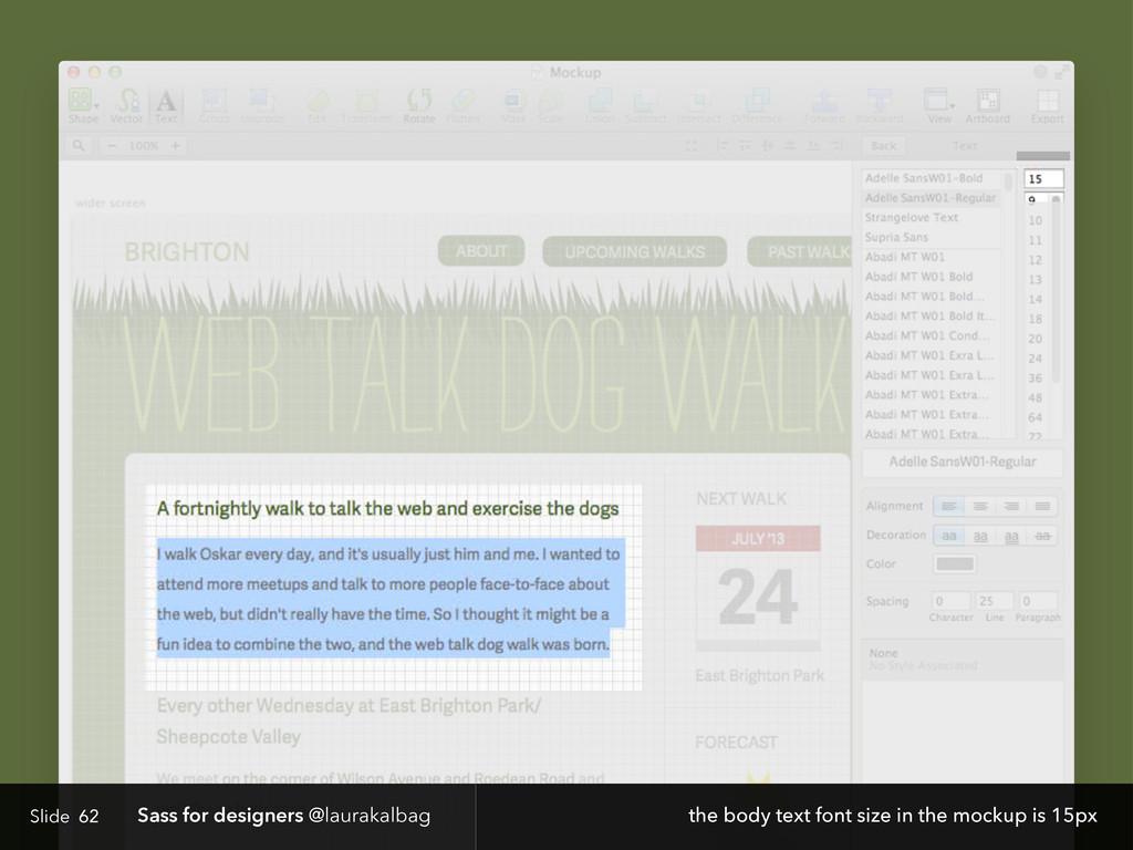 Slide Sass for designers @laurakalbag 62 the bo...