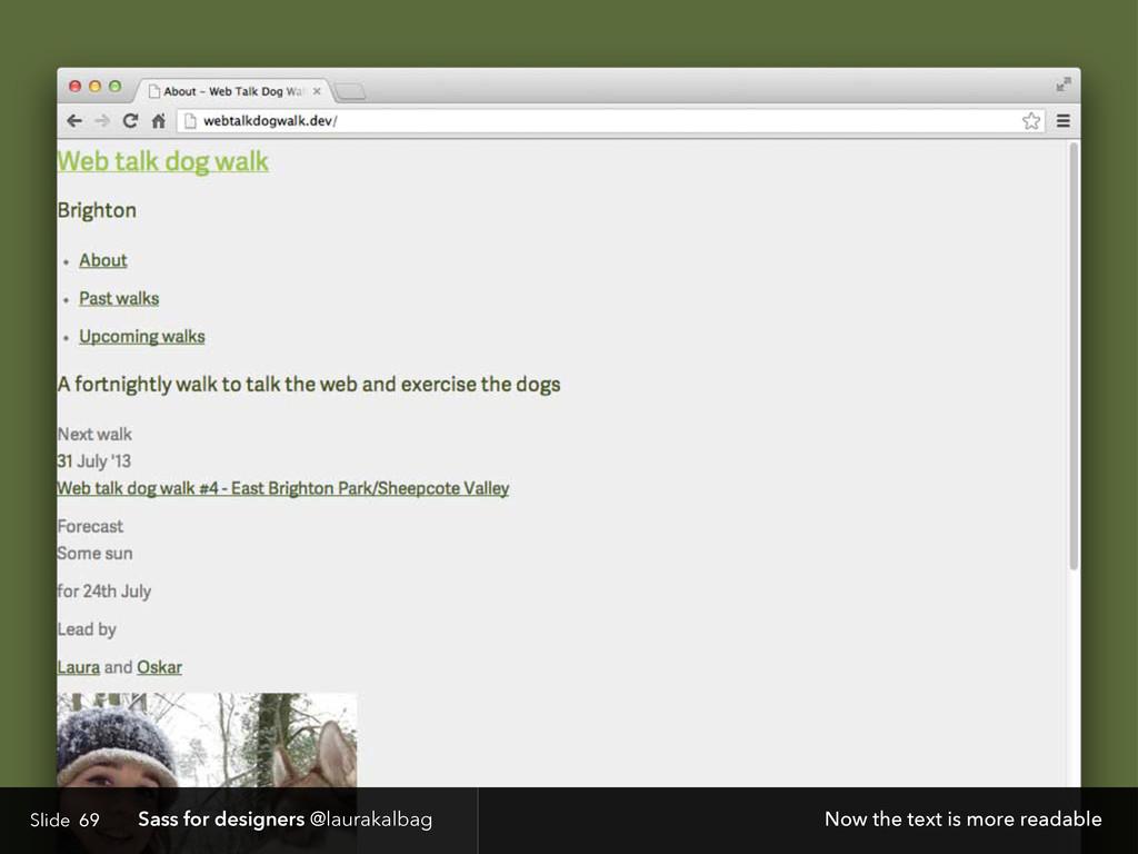 Slide Sass for designers @laurakalbag 69 Now th...