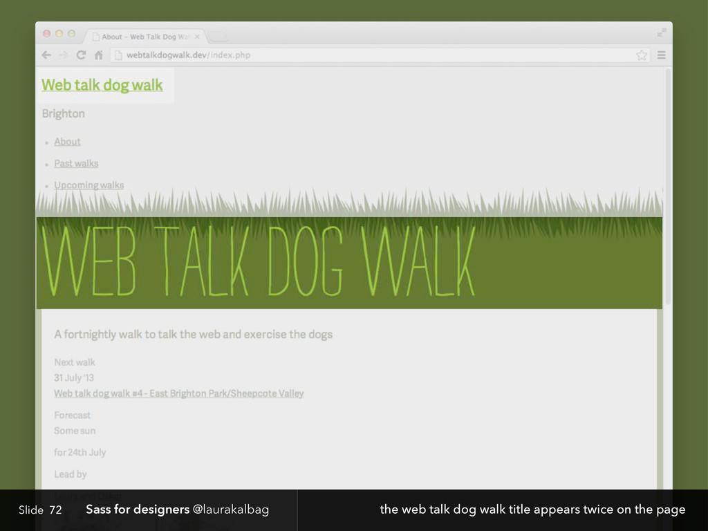 Slide Sass for designers @laurakalbag 72 the we...
