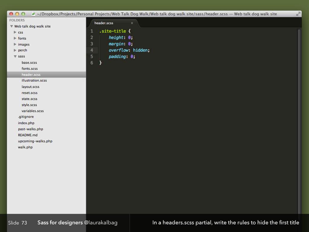 Slide Sass for designers @laurakalbag 73 In a h...
