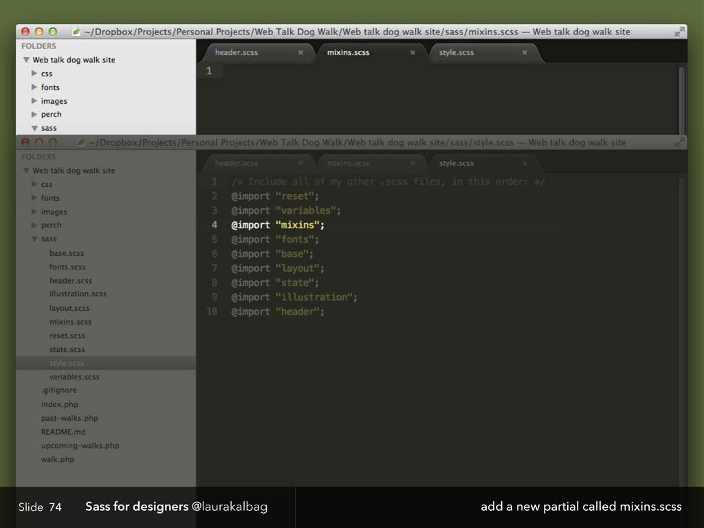 Slide Sass for designers @laurakalbag 74 add a ...