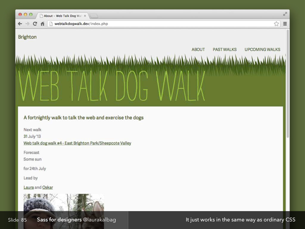 Slide Sass for designers @laurakalbag 85 It jus...