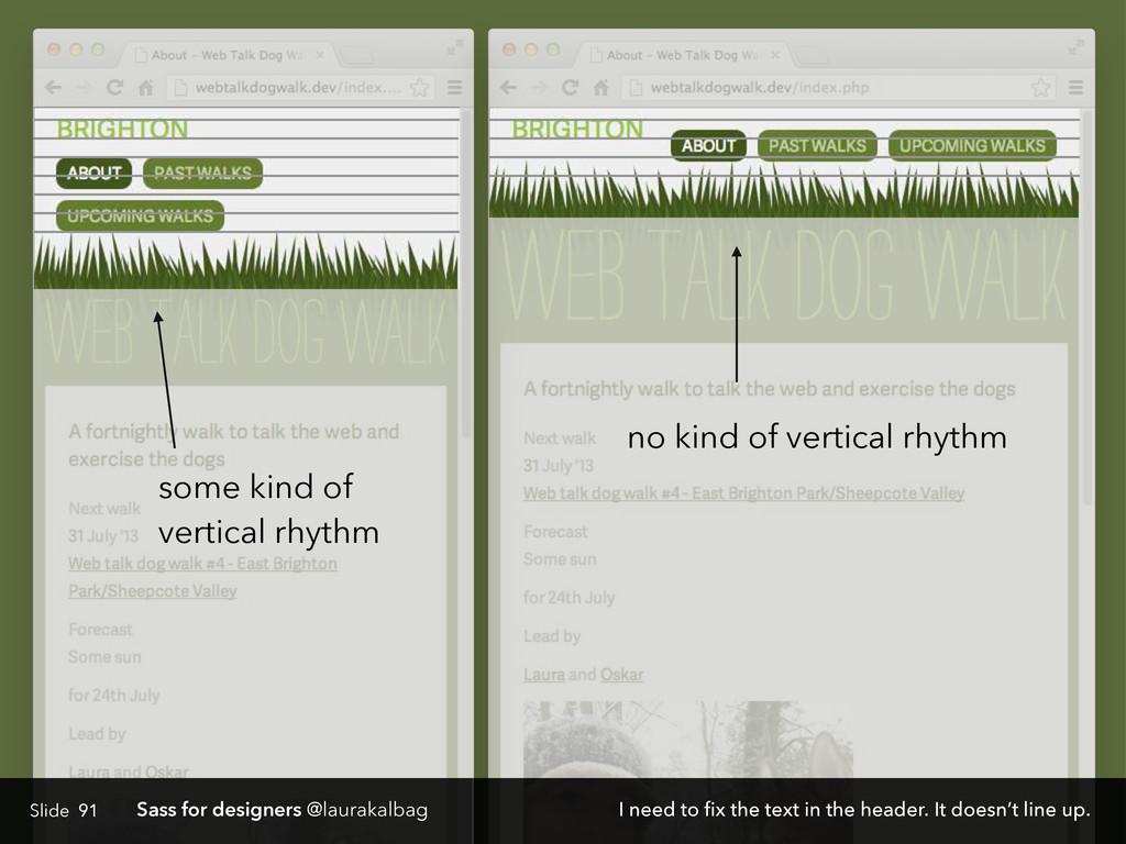 Slide Sass for designers @laurakalbag 91 some k...