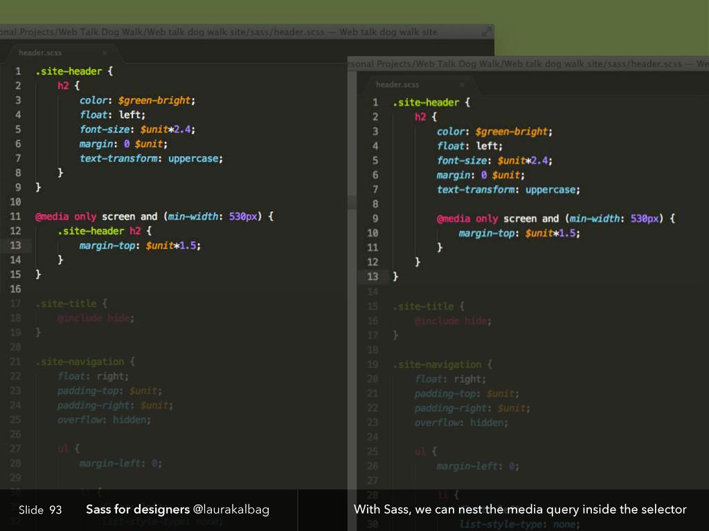 Slide Sass for designers @laurakalbag 93 With S...