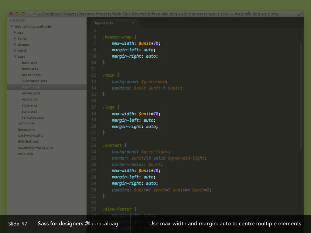 Slide Sass for designers @laurakalbag 97 Use ma...