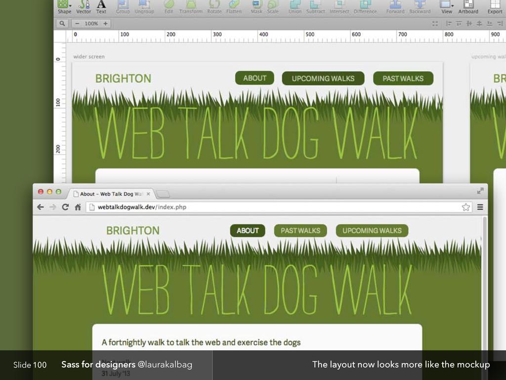 Slide Sass for designers @laurakalbag 100 The l...