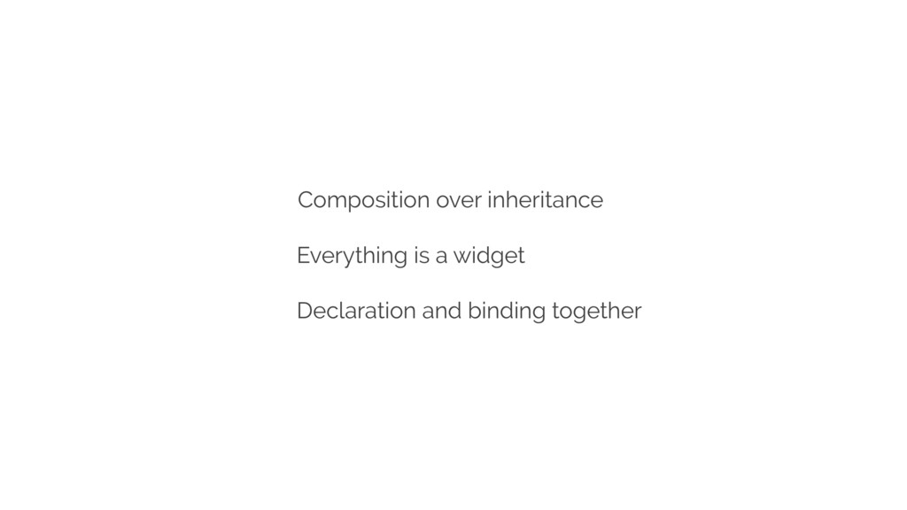Composition over inheritance Everything is a wi...