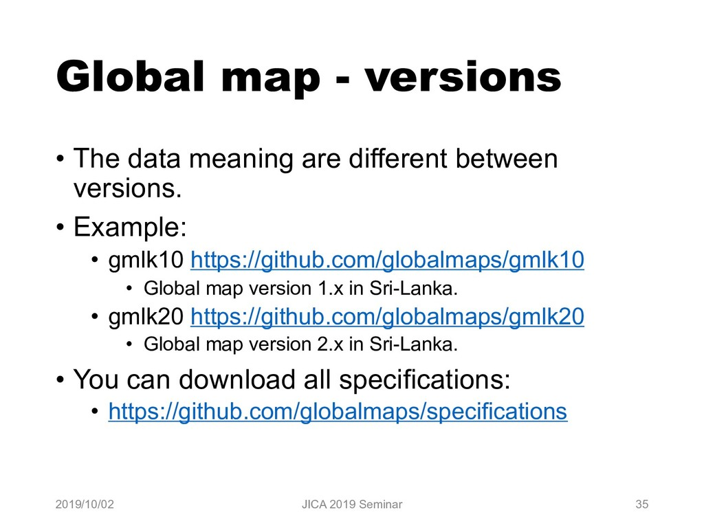 Global map - versions • The data meaning are di...