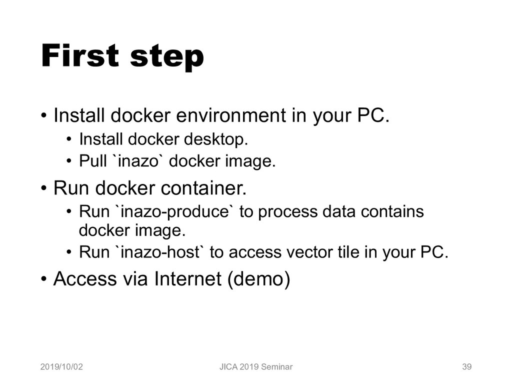 First step • Install docker environment in your...