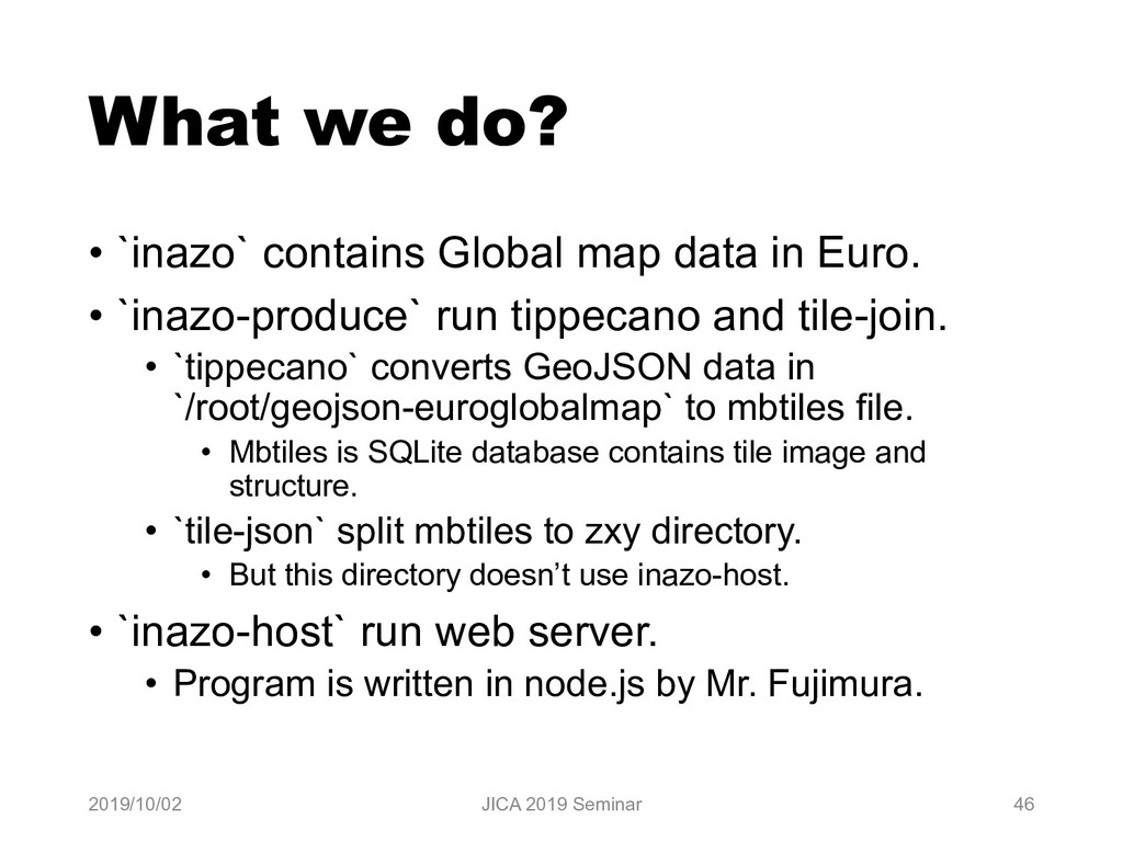 What we do? • `inazo` contains Global map data ...
