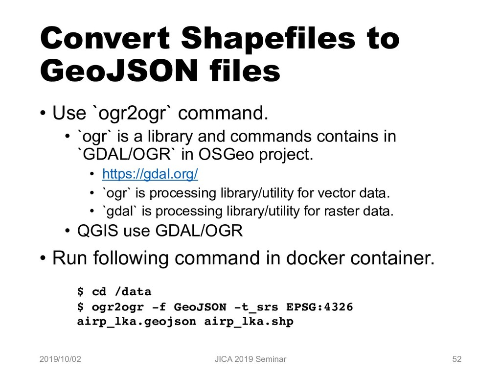 Convert Shapefiles to GeoJSON files • Use `ogr2...