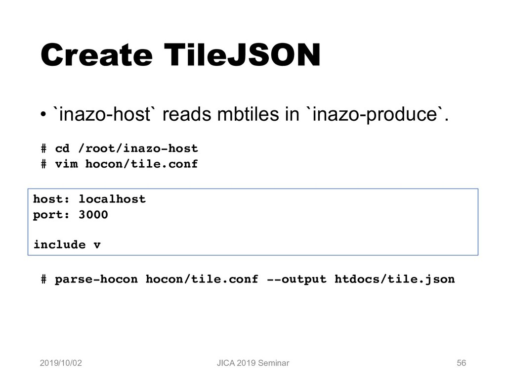 Create TileJSON • `inazo-host` reads mbtiles in...