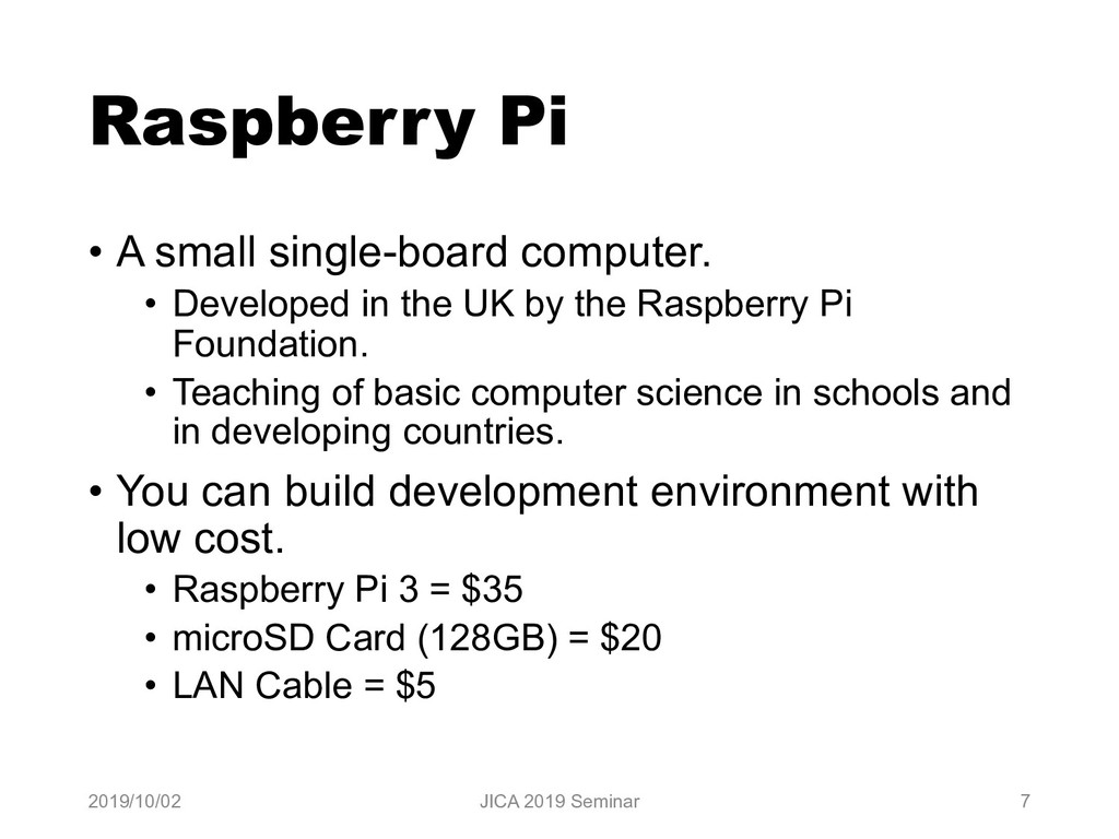 Raspberry Pi • A small single-board computer. •...