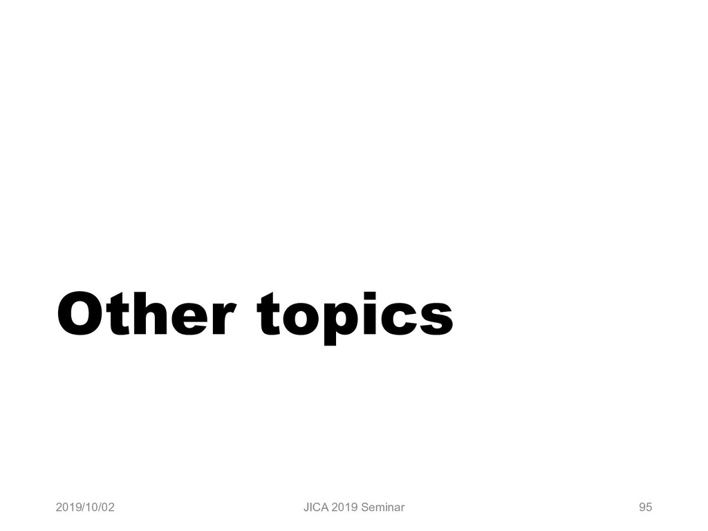 Other topics 2019/10/02 JICA 2019 Seminar 95