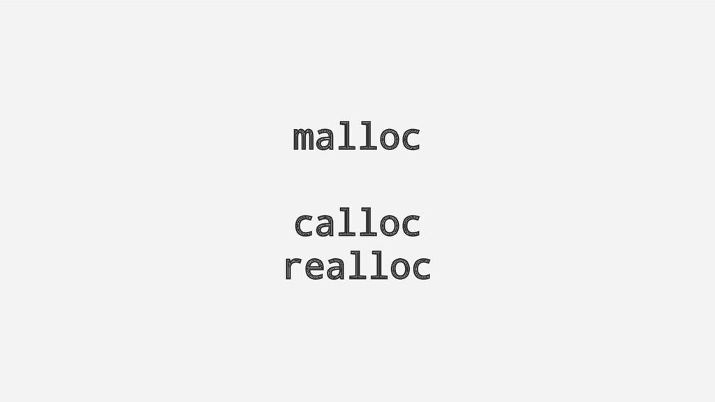 malloc calloc realloc