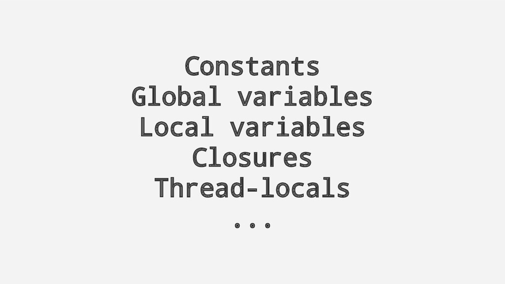 Constants Global variables Local variables Clos...