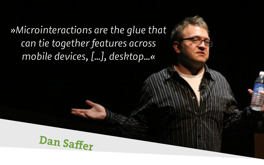 Dan Saffer »Microinteractions are the glue that ...