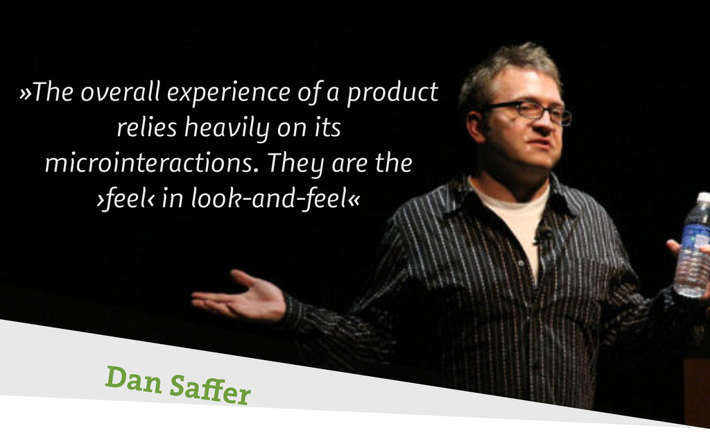 Dan Saffer »The overall experience of a product ...
