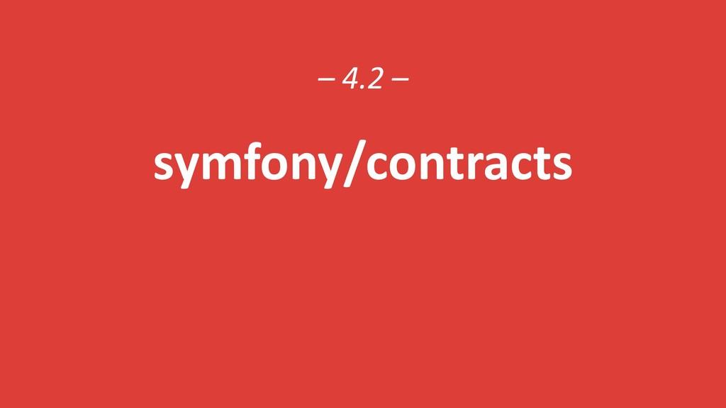– 4.2 – symfony/contracts