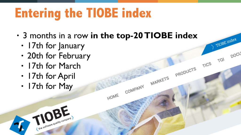 84 Entering the TIOBE index • 3 months in a row...