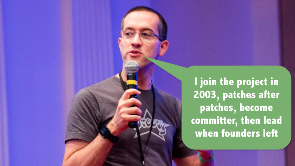 I join the project in 2003, patches after patch...