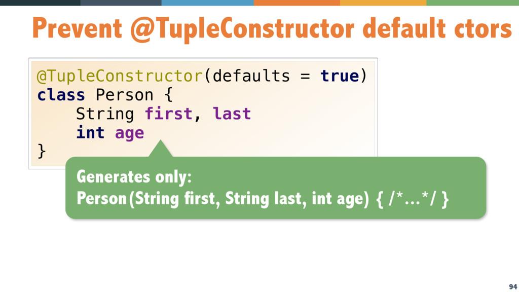 94 Prevent @TupleConstructor default ctors @Tup...
