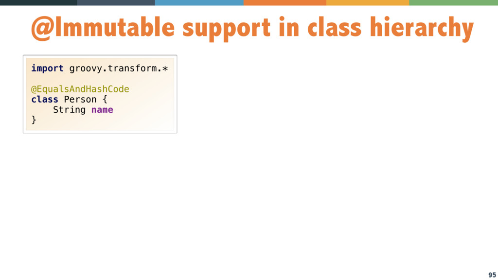 95 @Immutable support in class hierarchy import...