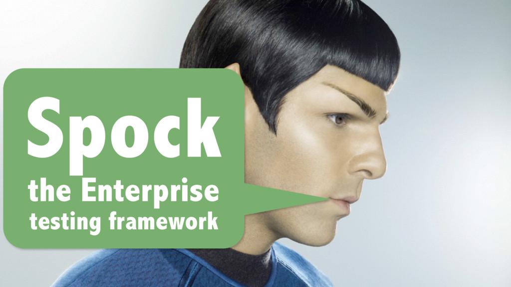 Spock the Enterprise testing framework