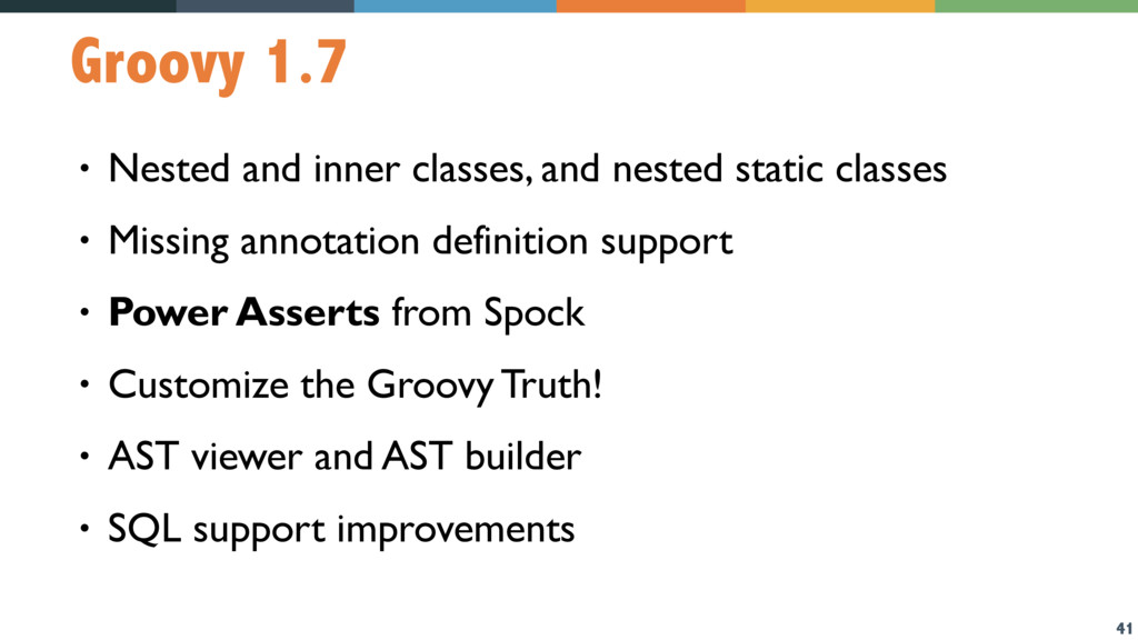 41 Groovy 1.7 • Nested and inner classes, and n...