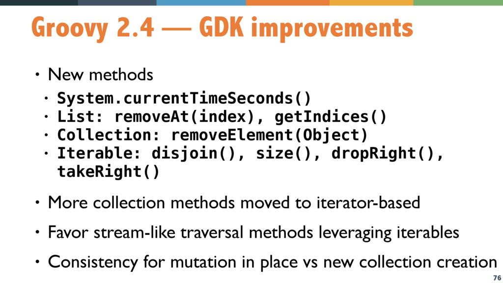 76 Groovy 2.4 — GDK improvements • New methods ...