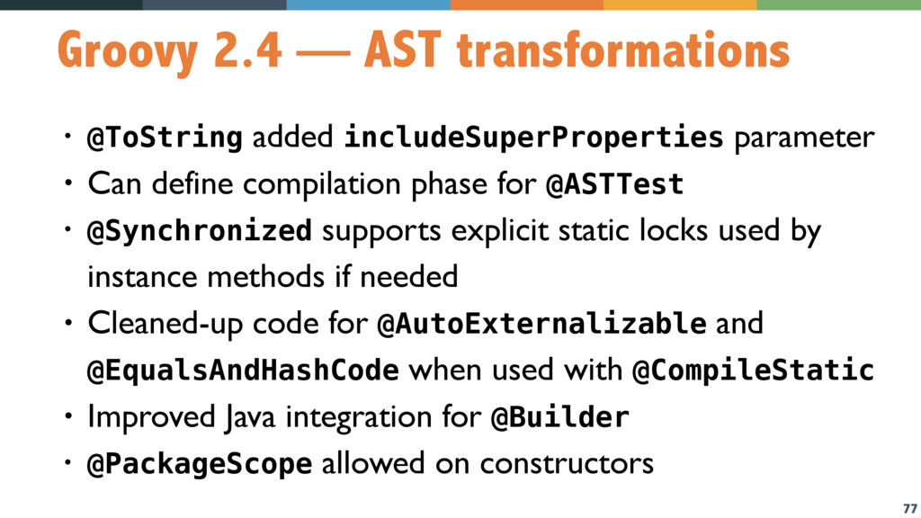 77 Groovy 2.4 — AST transformations • @ToString...
