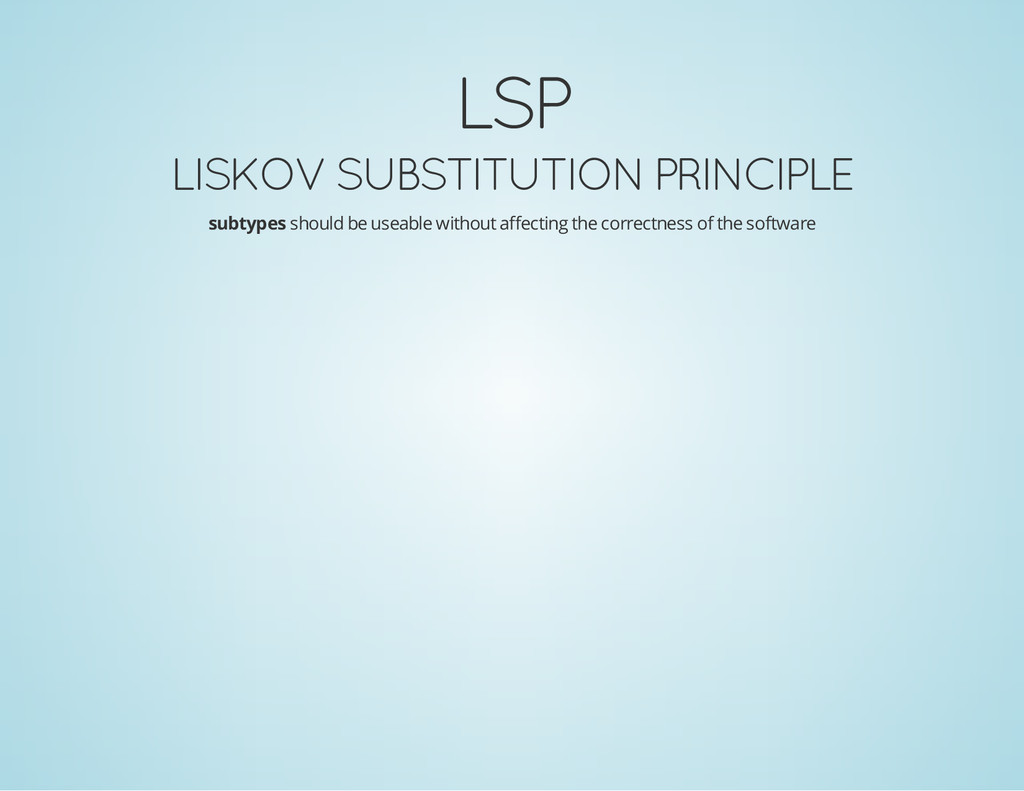 LSP LISKOV SUBSTITUTION PRINCIPLE subtypes shou...