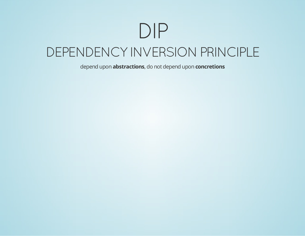 DIP DEPENDENCY INVERSION PRINCIPLE depend upon ...
